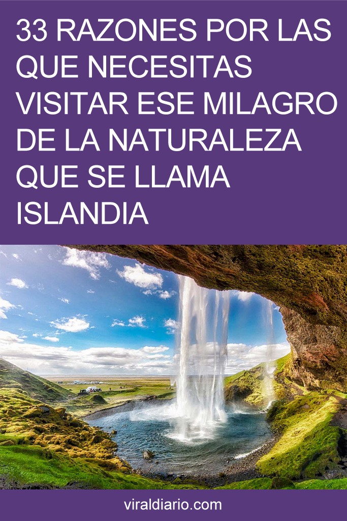 33 Razones por las que necesitas visitar ese milagro de la naturaleza que se llama Islandia
