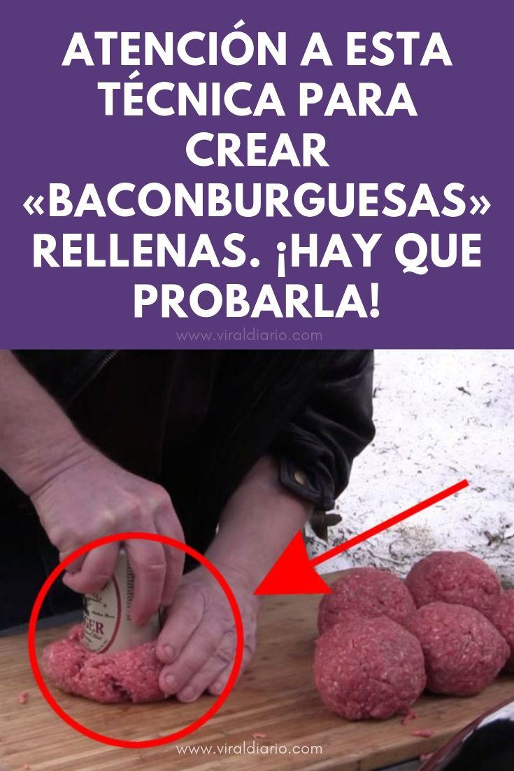 "ATENCIÓN a esta técnica para crear ""BaconBurguesas"" rellenas. ¡Hay que probarla!"