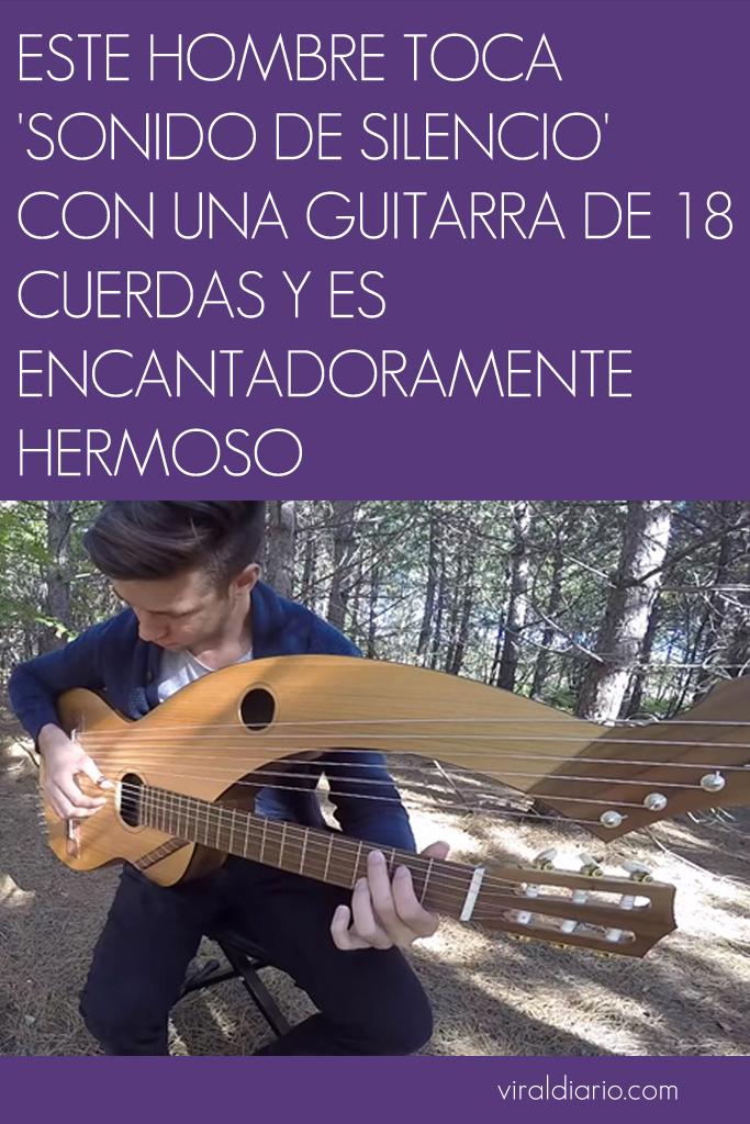Este hombre toca 'Sonido de silencio' con una guitarra de 18 cuerdas y es encantadoramente hermoso