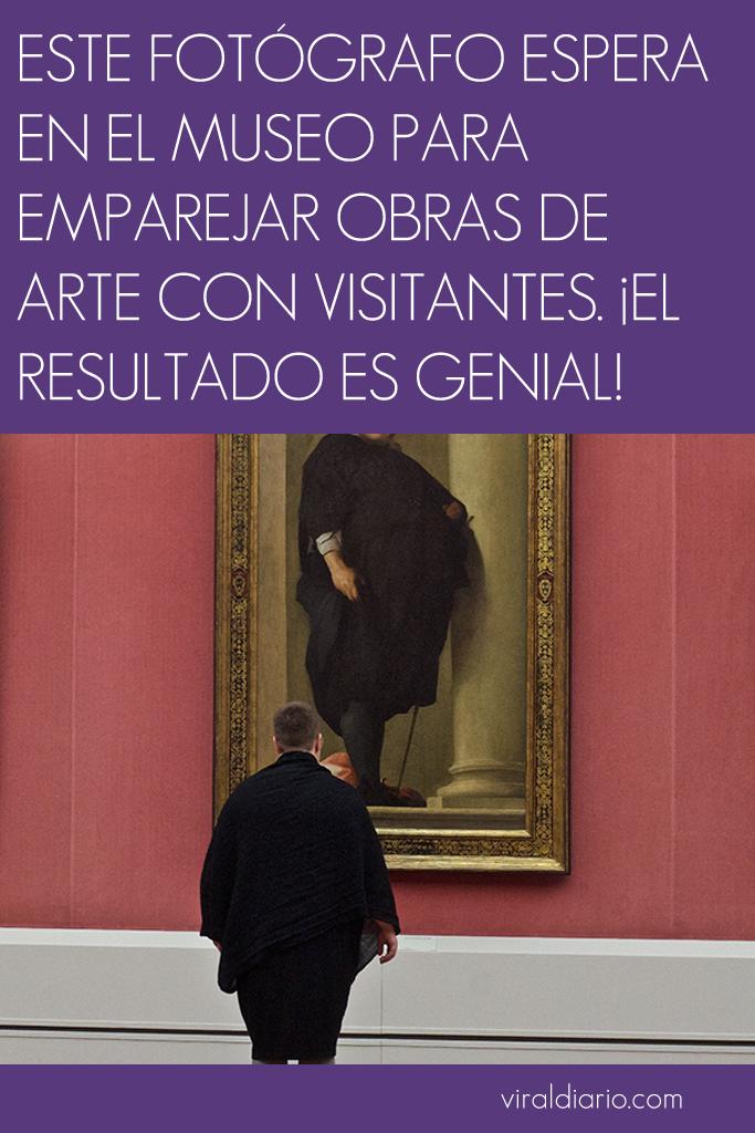 Este fotógrafo espera en el museo para emparejar obras de arte con visitantes. ¡El resultado es genial!